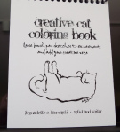 Creative Cat Coloring Book by Bernadette Kazmarski.